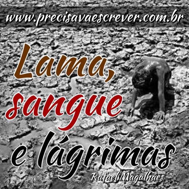 Lama, sangue é lágrimas