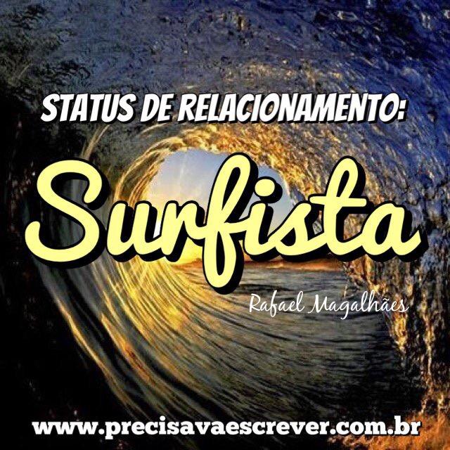 Status de relacionamento: SURFISTA